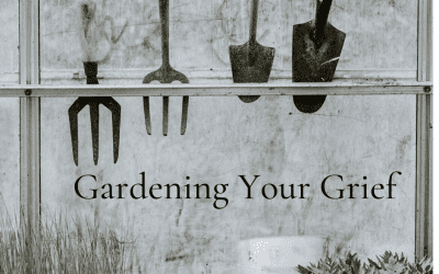Gardening Your Grief