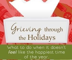 Why are the holidays so hard when you are grieving?